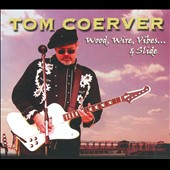 Tom Coerver: Wood, Wire, Vibes... & Slide [Digipak]