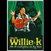 Uncle Willie K./Willie K.: Uncle Willie K Live at Mulligans on the Blue [DVD] [Digipak]