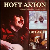 Hoyt Axton: Snowblind Friend/Free Sailin' *