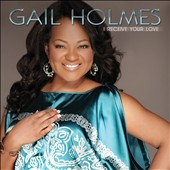 Gail Holmes: I Receive Your Love