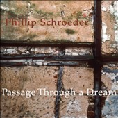 Passage Through a Dream / Chamber works by Phillip Schroeder