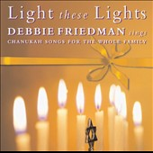 Debbie Friedman: Light These Lights