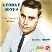 George Jones: The Genesis of a Genius: The Early Sessions