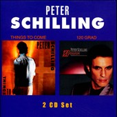 Peter Schilling: Things to Come/120 Grad