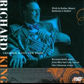 Chamber Music for Horn: works by Brahms, Beethoven, Mozart & Schubert / Richard King, horn