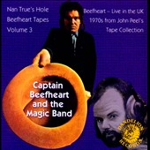 Captain Beefheart & the Magic Band: Nan True's Hole: Beefheart Tapes, Vol. 3 *