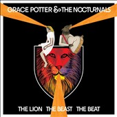 Grace Potter & the Nocturnals/Grace Potter: The Lion the Beast the Beat [Deluxe Edition] [Digipak]