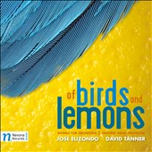Of Birds and Lemons: Works for Orchestra by Jos&eacute; Elizondo & David Tanner / Zuzana Rzounkova, horn