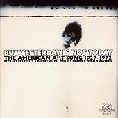 But Yesterday is not Today - The American Art Song 1927-1972
