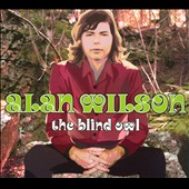 Alan Wilson (Canned Heat): The Blind Owl [Digipak]