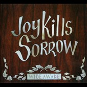 Joy Kills Sorrow: Wide Awake [Digipak]