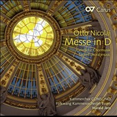 Nicolai: Masse in D; Sacred Choral Music / Sarah Schnier, Alexandra Thomas, wolfgang Klose; Lucas Singer