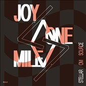 Stellar OM Source: Joy One Mile [Digipak]