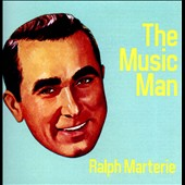 Ralph Marterie & His Orchestra/Ralph Marterie: The  Music Man *