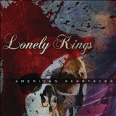 Lonely Kings: American Heartache [PA] *