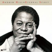 Andrew Hill: Eternal Sprit [Remastered]