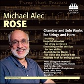 Rose: Chamber & Solo Works for Strings and Horn / Sheppard-Skaerved, Trandafilovski, Heyde, Meerloo, et al.