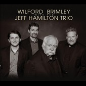 The Jeff Hamilton Trio (Drums)/Wilford Brimley: Wilford Brimley with the Jeff Hamilton Trio [Digipak]