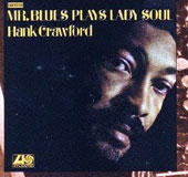 Hank Crawford: Mr. Blues Plays Lady Soul [Limited Edition] [Remastered]