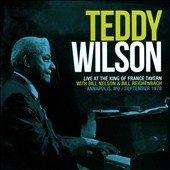Bill Reichenbach (Drums)/Bill Nelson/Teddy Wilson: Live At King of France Tavern, September 1978