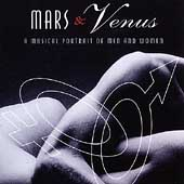 Mars & Venus - A Musical Portrait of Men and Women