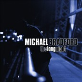 Michael Bradford/Mike Bradford: The Long Night