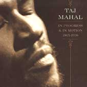 Taj Mahal: In Progress & In Motion: 1965-1998 [Box]