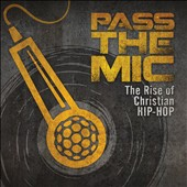 Various Artists: Pass the Mic: the Rise of Christian Hip-Hop [7/22]