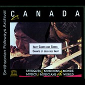 Various Artists: Canada: Inuit Games And Songs [Slipcase]