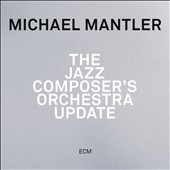 Michael Mantler: The Jazz Composer's Orchestra: Update