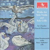 Charles Harold Bernstein (b.1943): Introduction and 24 Variations for solo violin; The Outline; Drawings for solo cello / Adam Korniszewski, violin; Boris Andrianov, cello