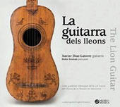 La Guitarra dels Lleons (The 'Lion' Baroque Guitar) / Xavier Diaz-Latorre, baroque guitar; Pedro Estevan, percussion