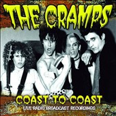 The Cramps: Coast to Coast *