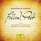 Mohammed Fairouz (b.1985): 'Follow, Poet' - Song Settings of Poems by W.H. Auden & Seamus Heaney / Kate Lindsey, Evan Rogister; Ensemble LPR; Muldoon