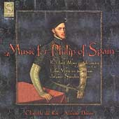 Music for Philip of Spain / Dixon, Chapelle du Roi