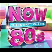 Various Artists: Now That's What I Call the 80s [2015]
