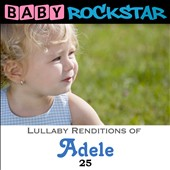 Baby Rockstar: Adele 25: Lullaby Renditions