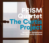 The Curtis Project: Music by Jennifer Higdon, David Ludwig, Thomas Oltarzewski, Gabriella Smith, Kat Souponetsky, Daniel Temkin & Tim Woos / PRISM Quartet