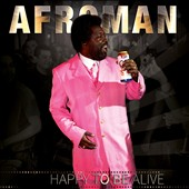 Afroman: Happy To Be Alive