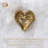 Surrounded by Angels: A Christmas Celebration / Ensemble Galilei