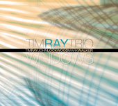 The Tim Ray Trio/Tim Ray: Windows