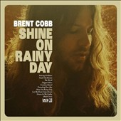 Brent Cobb: Shine on Rainy Day *