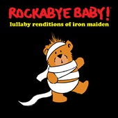 Rockabye Baby!: Rockabye Baby!: Lullaby Renditions of Iron Maiden