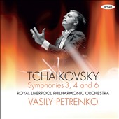 Tchaikovsky: Symphonies Nos 3, 4 and 6 / Royal Liverpool Philharmonic, Vasily Petrenko