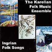 Kargian Folk Music Ensemble: Ingrian Folk Songs