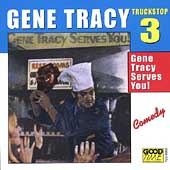 Gene Tracy: Truck Stop, Vol. 3, Gene Tracy Serves You! [PA]