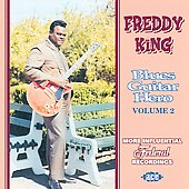Freddie King: Blues Guitar Hero, Vol. 2