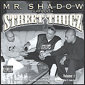 Mr. Shadow: Mr. Shadow Presents Street Thugz [PA]