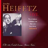 Heifetz - Never Before Released & Rare Live Recordings Vol 6