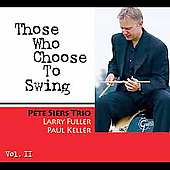 Pete Siers: Those Who Choose to Swing, Vol. 2 *